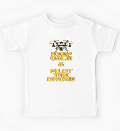 Keep Calm & Pilot The Drone Kids Tee