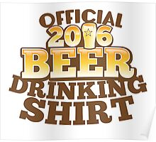 Official 2016 Beer drinking shirt Poster