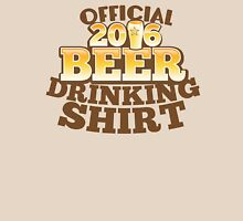 Official 2016 Beer drinking shirt Unisex T-Shirt