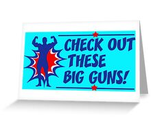 Body Builder Big Guns Fun Gym Lover Quote Greeting Card