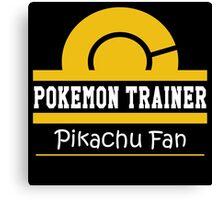 Pokemon Trainer - Pikachu Fan Canvas Print