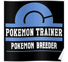 Pokemon Trainer - Pokemon Breeder Poster