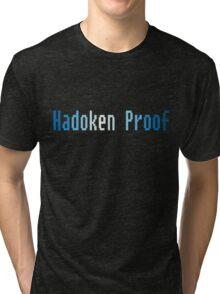 Hadoken proof Tri-blend T-Shirt