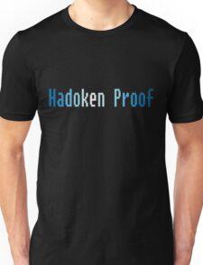 Hadoken proof Unisex T-Shirt