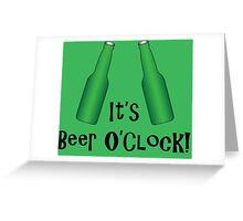 It's Beer O'Clock Party Time Green Bottles Greeting Card
