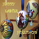 HAPPY EASTER HOLLIDAY by Heidi Mooney-Hill