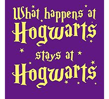 What happens at horwarts stays at hogwart Photographic Print