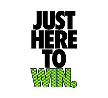 JUST HERE TO WIN. - SEAHAWKS PARODY Photographic Print