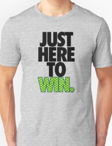 JUST HERE TO WIN. - SEAHAWKS PARODY T-Shirt