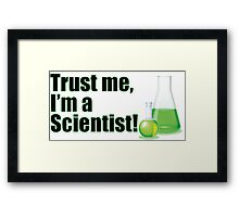 Trust Me I'm a Scientist Funny Lab Technician Bottles Quote Framed Print