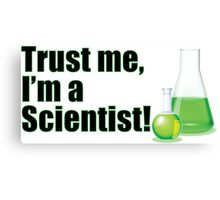 Trust Me I'm a Scientist Funny Lab Technician Bottles Quote Canvas Print