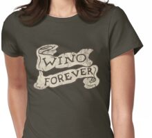 Wino Forever Womens Fitted T-Shirt