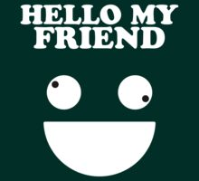 Hello Friend by TeamAvolition
