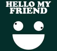 Hello Friend by TeamAvolition