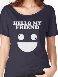 Hello Friend Women's Relaxed Fit T-Shirt