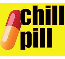 Relax Stay Calm Take a Chill Pill Dude Funny Phrase Photographic Print