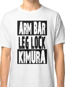 Jiu Jitsu - Arm Bar, Leg Lock, Kimura Classic T-Shirt