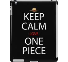 one piece keep calm and love one piece anime manga shirt iPad Case/Skin