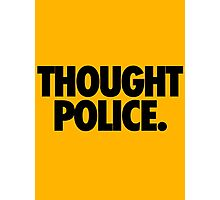 THOUGHT POLICE. Photographic Print