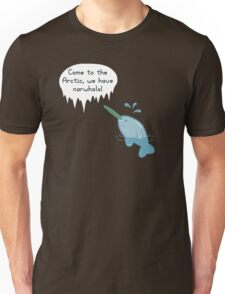 We Have Narwhals! Unisex T-Shirt