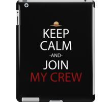one piece keep calm and join my crew anime manga shirt iPad Case/Skin