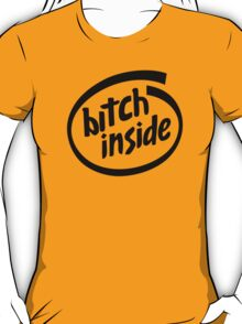 Bitch Inside - Parody T-Shirt