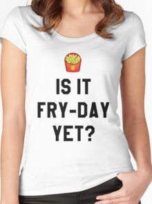 Is It Fry-Day Yet? Funny/Trendy/Tumblr/Hipster Meme Women's Fitted Scoop T-Shirt