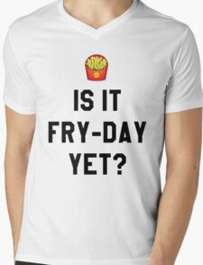 Is It Fry-Day Yet? Funny/Trendy/Tumblr/Hipster Meme Mens V-Neck T-Shirt