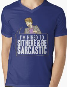 hired to sit here & be sarcastic Mens V-Neck T-Shirt
