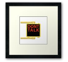"New York Crosswalk Sign Don""t Talk Framed Print"