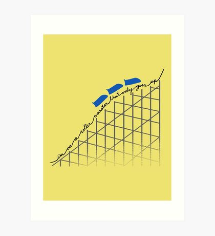 I'm On a Roller Coaster That Only Goes Up (Blue Cars) Art Print