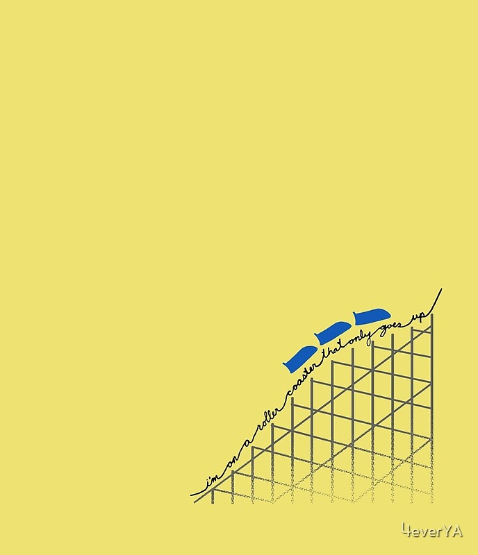 Quot i m on a roller coaster that only goes up blue cars