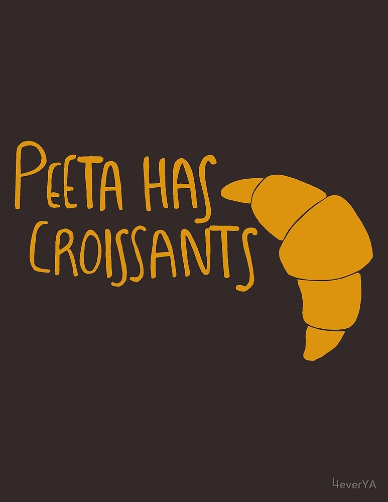 Peeta Has Croissants (Yellow Design) by 4everYA