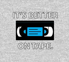 It's Better on Tape VHS - WhiteText Version Unisex T-Shirt