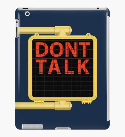 "New York Crosswalk Sign Don""t Talk iPad Case/Skin"
