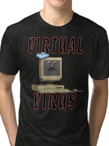 Virtual Virus Tri-blend T-Shirt