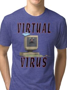 Virtual Virus Tri-blend T-Shirt