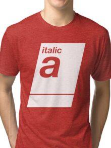italic white Tri-blend T-Shirt