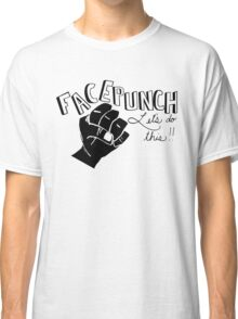 Facepunch: Let's Do This Classic T-Shirt