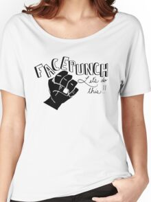 Facepunch: Let's Do This Women's Relaxed Fit T-Shirt