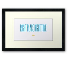 right place right time - HIMYM Framed Print