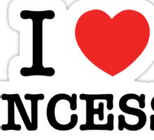 I Love PRINCESSES Sticker