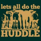 The Huddle by scotzine