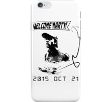 Welcome Marty McFly iPhone Case/Skin