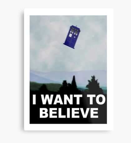 """""""I Want To Believe"""" Police Public Call Box version.  Metal Print"""