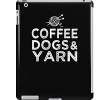 Coffee Dogs and Yarn Funny Gift For Knitting Coffee and Dog Lovers iPad Case/Skin