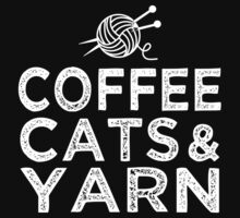 Coffee Cats and Yarn Funny Gift For Knitting, Cats and Coffee Lovers by onlybuddy