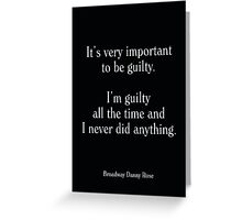 Broadway Danny Rose - Woody Allen's Greatest Lines Greeting Card