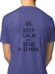 steins gate keep calm and send a d-mail anime manga shirt Tri-blend T-Shirt