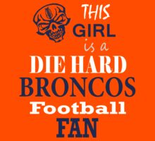 THIS GIRL IS A DIE HARD BRONCOS FOOTBALL FAN by pravinya2809